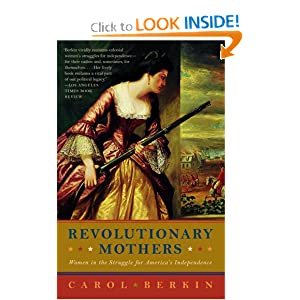 Download book Revolutionary Mothers: Women in the Struggle for America's Independence