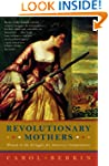 Revolutionary Mothers: Women in the S...