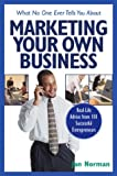img - for What No One Ever Tells You about Marketing Your Own Business: Real-Life Advice from 101 Successful Entrepreneurs book / textbook / text book