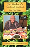 Jim Graham's Farm Family Cookbook for City Folk (0971921903) by Jim Graham