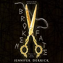 Broken Fate: Threads of the Moirae Audiobook by Jennifer Derrick Narrated by Tyr Tharsis