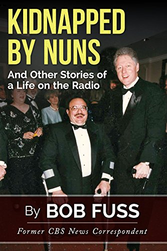 Book: Kidnapped By Nuns - And Other Stories of a Life on the Radio by Bob Fuss