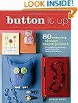 Button It Up: 80 Amazing Vintage Butt...
