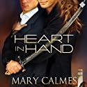 Heart in Hand Audiobook by Mary Calmes Narrated by Andrew Schwartz