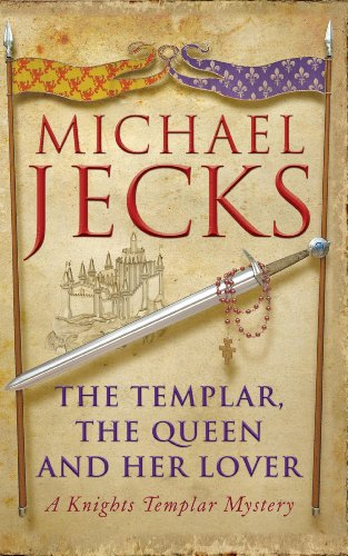 The Templar, the Queen and Her Lover: (Knights Templar 24) by Michael Jecks