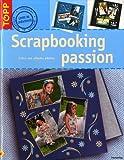 echange, troc Frechverlag - Scrapbooking passion : Créez vos albums photos