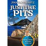 Just The Pits (Hetta Coffey Series) ~ Jinx Schwartz