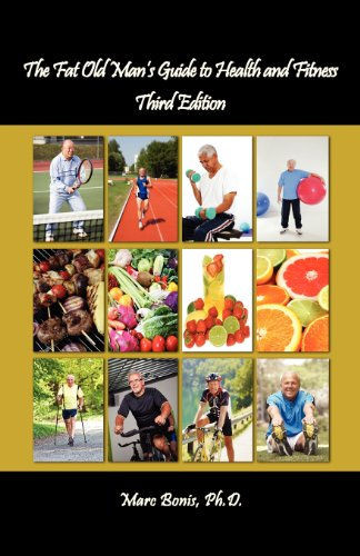 The Fat Old Man's Guide to Health and Fitness - 3rd Edition