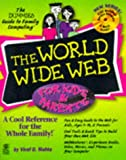 The World Wide Web For Kids and Parents (The Dummies Guide to Family Computing)