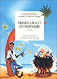 "Afficher ""Mamie Ouate en Papoâsie"""