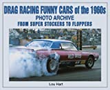img - for Drag Racing Funny Cars of the 1960s Photo Archive: From Super Stockers to Floppers book / textbook / text book