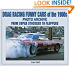 Drag Racing Funny Cars of the 1960s:...