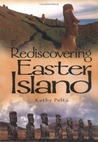 Rediscovering Easter Island: How History Is Invented