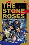 The Stone Roses: And the Resurrection of British Pop (0091854105) by John Robb