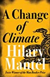 A Change of Climate (0007172907) by Mantel, Hilary
