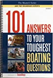101 Answers to Your Toughest Boating Questions (The Masters Series: Ask the Soundings Experts, Volume 1)