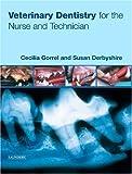 Veterinary Dentistry for the Nurse and Technician, 1e