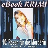 Krimi 010: Rosen für die Mörderin (eBook Krimi) GÜNSTIG