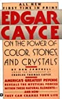 Edgar Cayce on the Power of Color, Stones, and Crystals by Edgar Evans Cayce (Mar 1 1989) -