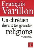 echange, troc Charles Ehlinger, François Varillon - Un chrétien devant les grandes religions