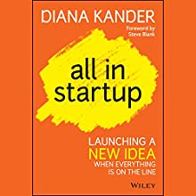 All In Startup: Launching a New Idea When Everything Is on the Line (       UNABRIDGED) by Diana Kander Narrated by Lauren Fortgang