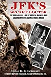img - for JFK's Secret Doctor: The Remarkable Life of Medical Pioneer and Legendary Rock Climber Hans Kraus book / textbook / text book