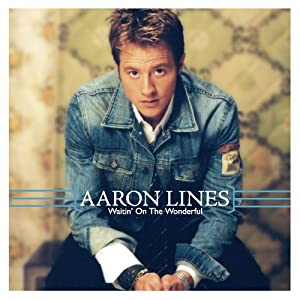 Aaron Lines - Waitin' On The Wonderful