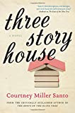 Three Story House: A Novel