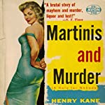 Martinis and Murder (       UNABRIDGED) by Henry Kane Narrated by Stephen Bel Davies