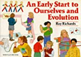 An early start to ourselves and evolution with life processes /