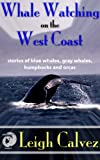 Whale Watching on the West Coast (Prospective Guides)