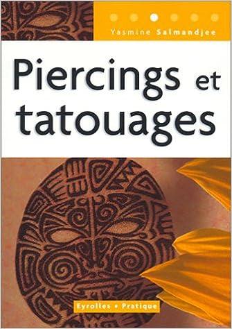 Piercings et tatouages yasmine salmandjee livres - Phrase a tatouer ...