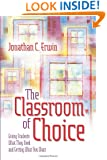 The Classroom of Choice: Giving Students What They Need and Getting What You Want