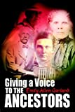 Giving a Voice to the Ancestors (1403303347) by Garland, Emily Allen