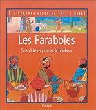 echange, troc Karine-Marie Amiot, François Campagnac, Christophe Raimbault - Les Paraboles - Quand Jésus promet le bonheur