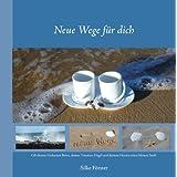 """Neue Wege f�r dichvon """"Silke F�rster"""""""