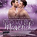 Moving Maverick: A Made Marian Novel Hörbuch von Lucy Lennox Gesprochen von: Michael Pauley