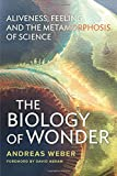 img - for Biology of Wonder: Aliveness, Feeling and the Metamorphosis of Science book / textbook / text book