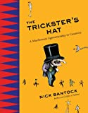 The Tricksters Hat: A Mischievous Apprenticeship in Creativity