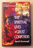 The Spiritual Lives of Great Composers (0917143086) by Patrick Kavanaugh