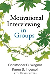 Motivational Interviewing in Groups (Applications of Motivational Interviewin)
