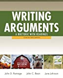 Writing Arguments: A Rhetoric with Readings,  Concise Edition (6th Edition) (0205171494) by Ramage, John D.