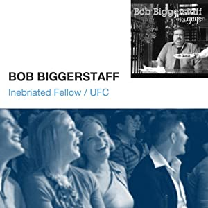 Inebriated Fellow / UFC | [Bob Biggerstaff]