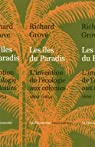 Les îles du Paradis : L'invention de l'écologie aux colonies (1660-1854) par Grove