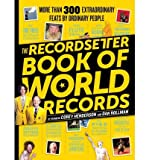 [(The Recordsetter Book of World Records: 300 Extraordinary Feats by Ordinary People)] [Author: Corey Henderson] published on (November, 2011)
