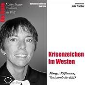 Krisenzeichen im Westen: Margot Käßmann (Mutige Frauen verändern die Welt) | Barbara Sichtermann, Ingo Rose