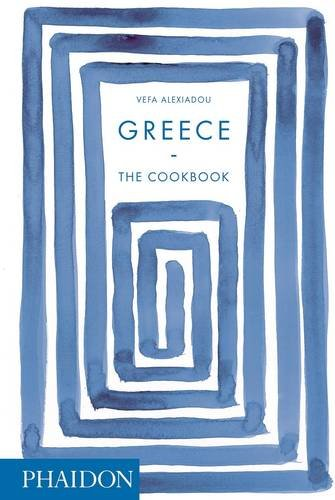 Greece: The Cookbook by Vefa Alexiadou