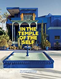 In the Temple of the Self: The Artist\'s Residence as a Total Work of Art