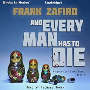 And Every Man Has to Die: The River City Crime Series, Book 4 | [Frank Zafiro]