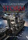 img - for The Gathering Storm: The Naval War in Northern Europe, September 1939-April 1940 book / textbook / text book
